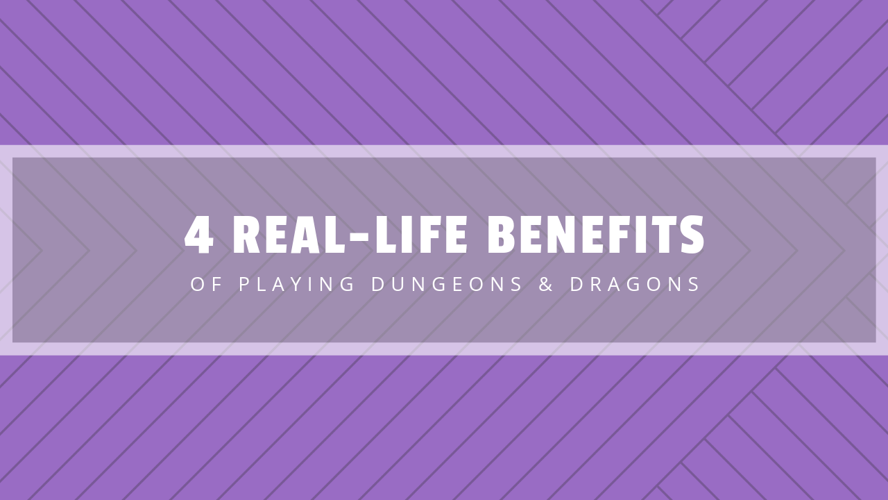4 Real-life Benefits of Playing D&D
