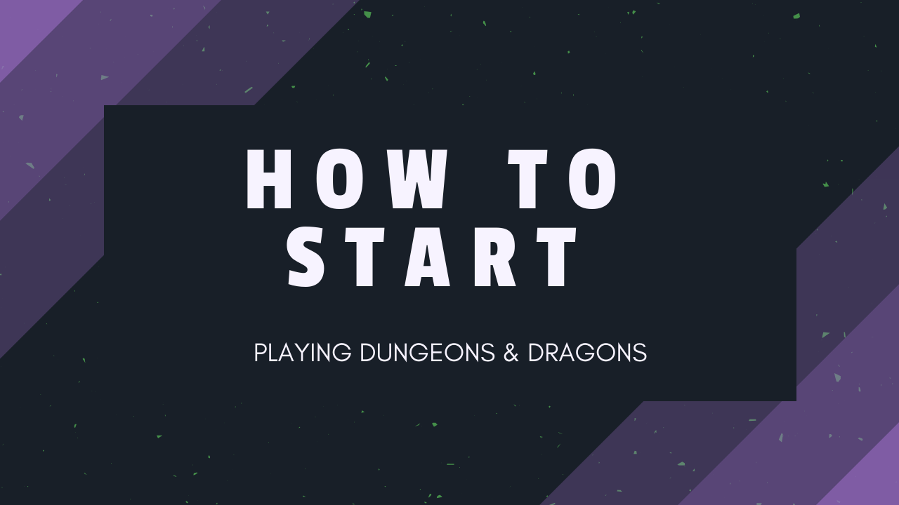 How to Start Playing Dungeons & Dragons