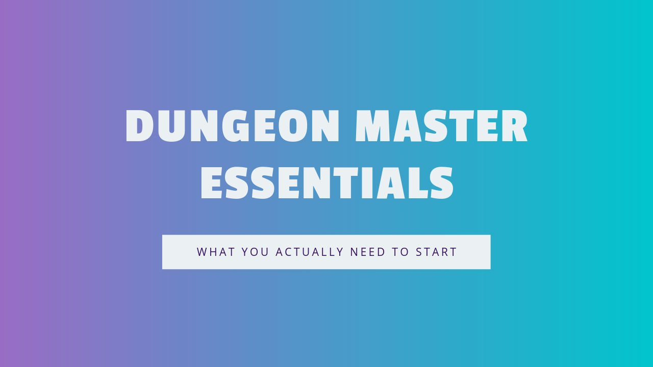 Dungeon Master Essentials: What You Actually Need to Start