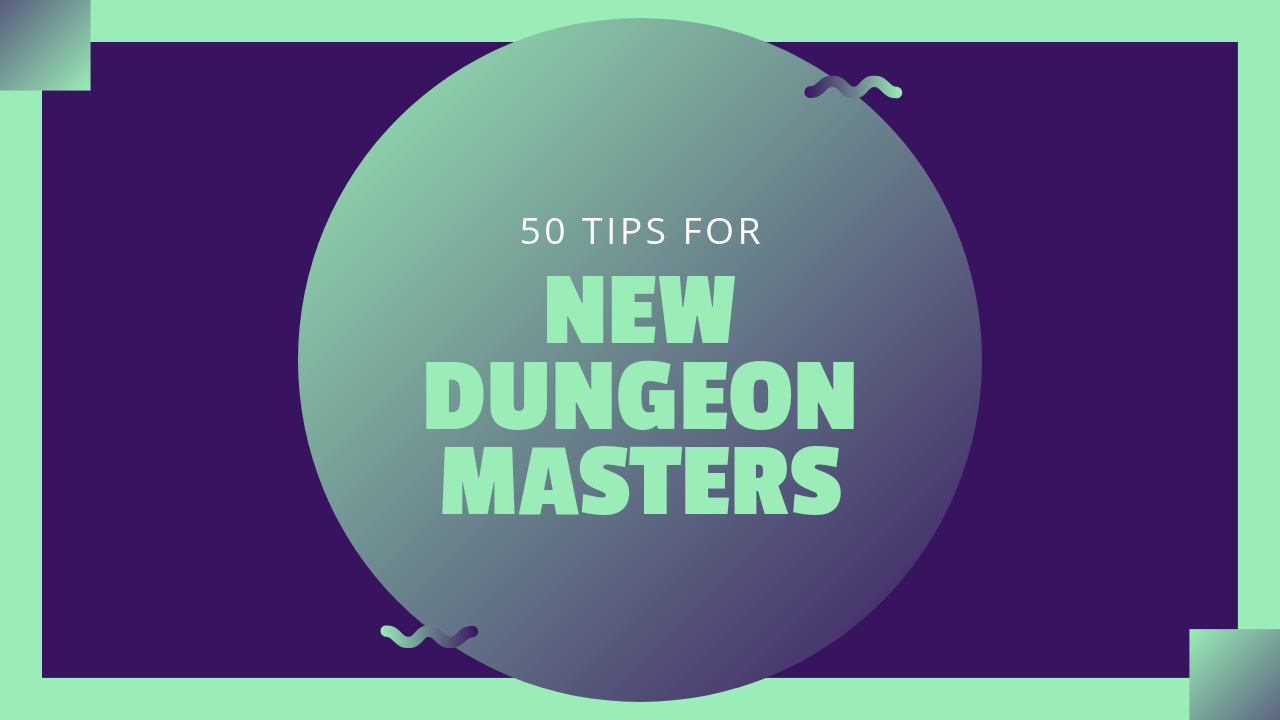 50 tips for New Dungeon Masters