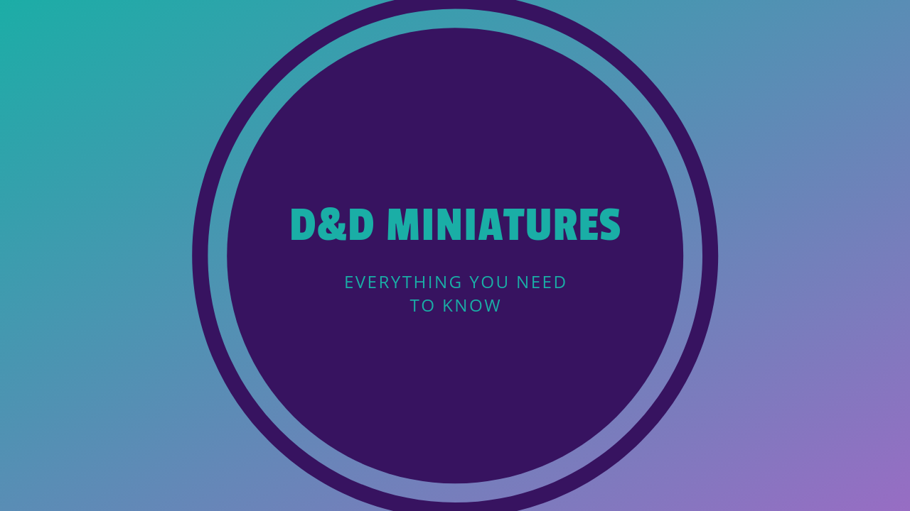 Everything You Need to Know About D&D Miniatures