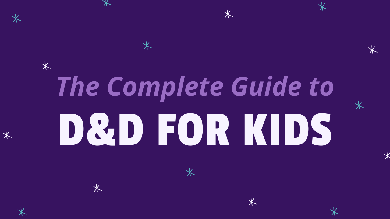 D&D for Kids- The Complete Guide